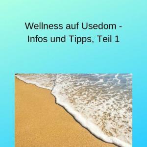 Wellness auf Usedom - Infos und Tipps, Teil 1