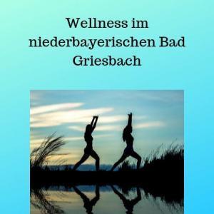 Wellness im niederbayerischen Bad Griesbach