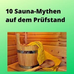 10 Sauna-Mythen auf dem Prüfstand