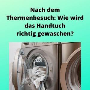 Nach dem Thermenbesuch Wie wird das Handtuch richtig gewaschen