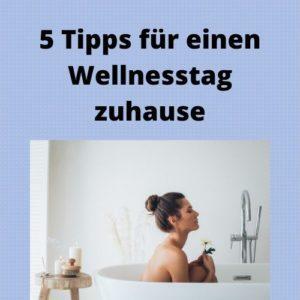 5 Tipps für einen Wellnesstag zuhause