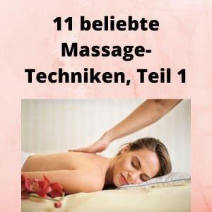 11 beliebte Massage-Techniken, Teil 1