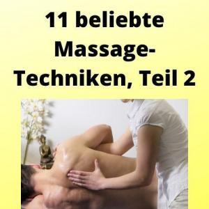11 beliebte Massage-Techniken, Teil 2