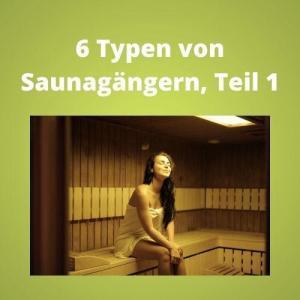 6 Typen von Saunagängern, Teil 1