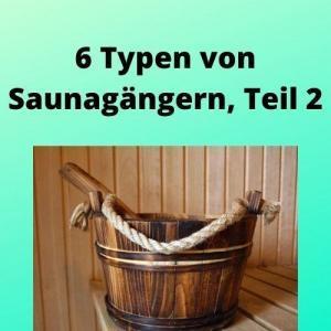 6 Typen von Saunagängern, Teil 2