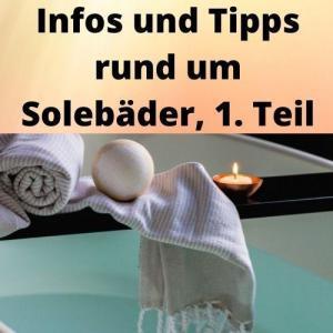 Infos und Tipps rund um Solebäder, 1. Teil