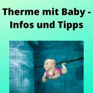 Therme mit Baby - Infos und Tipps